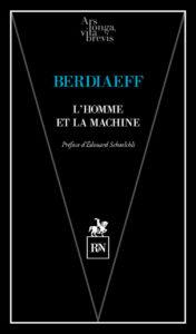 Berdiaeff - L'homme et la machine